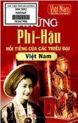 Những Phi-Hậu nổi tiếng của các triều đại Việt Nam